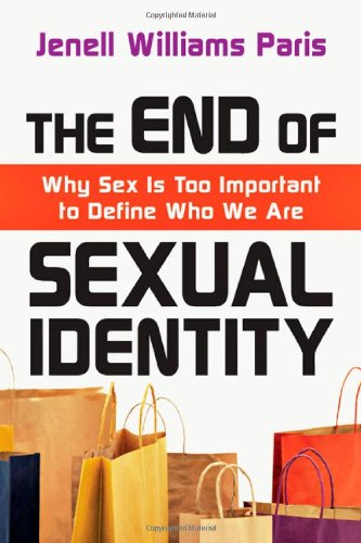 The End of Sexual Identity: Why Sex Is Too Important to...