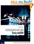 Fotografie mit der Sony Alpha 6000