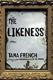 The Likeness: A Novel (Rob Ryan and Cassie Maddox)