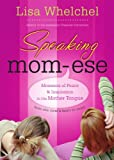 img - for Speaking Mom-ese: Moments of Peace and Inspiration in the Mother Tongue book / textbook / text book
