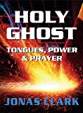 img - for Holy Ghost: Tongues, Power and Prayer book / textbook / text book