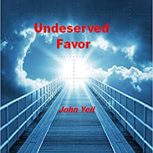 Undeserved Favor Audiobook by John G Yell Narrated by George Taylor
