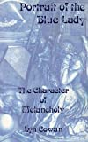 Portrait of the Blue Lady:The Character of Melancholy