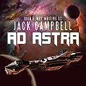 Ad Astra Hörbuch von Jack Campbell Gesprochen von: Adam Verner