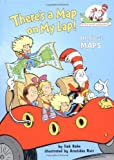 There's a Map on My Lap!: All About Maps (Cat in the Hat's Learning Library) (0375810994) by Rabe, Tish