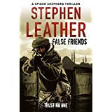 False Friends: The 9th Spider Shepherd Thrillerby Stephen Leather