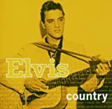 Elvis Country Elvis Presley