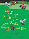 Butterfly, Flea, Beetle, and Bee: What Is an Insect? (Animal Groups Are Categorical) (0761362088) by Brian P. Cleary