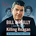 Killing Reagan Audiobook by Bill O'Reilly, Martin Dugard Narrated by Bill O'Reilly, Robert Petkoff