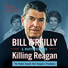 Killing Reagan (       UNABRIDGED) by Bill O'Reilly, Martin Dugard Narrated by Robert Petkoff, Bill O'Reilly