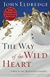 The Way of the Wild Heart (0785288686) by Eldredge, John