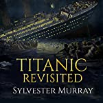 Titanic Revisited | Sylvester Murray