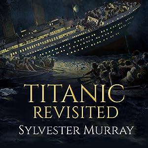 Titanic Revisited Audiobook