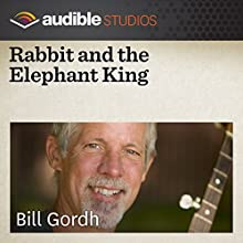Rabbit and the Elephant King: An Indian Folktale  by Bill Gordh Narrated by Bill Gordh