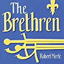 The Brethren: Fortunes of France: Book 1 Audiobook by Robert Merle Narrated by Andrew Wincott