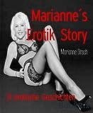 Marianne's Erotik Story: 31 erotische Geschichten