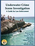 img - for Underwater Crime Scene Investigation: A Guide for Law Enforcement book / textbook / text book