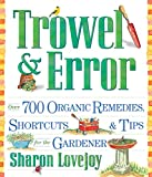 Trowel and Error: Over 700 Tips, Remedies and Shortcuts for the Gardener