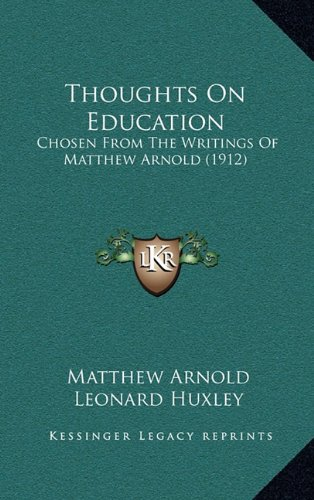 Thoughts on Education: Chosen from the Writings of Matthew Arnold (1912)