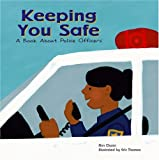 Keeping You Safe: A Book About Police Officers (Community Workers)