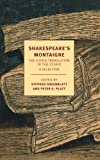Shakespeare's Montaigne: The Florio Translation of the Essays, A Selection