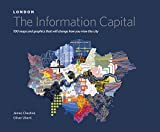James Cheshire LONDON: The Information Capital: 100 maps and graphics that will change how you view the city