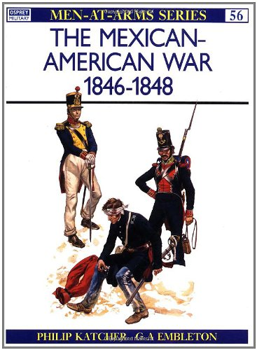 The Mexican-American War, 1846-1848 (Men-At-Arms Series, 56) PDF