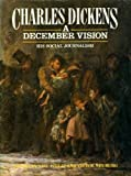 A December Vision: His Social Journalism (0002176386) by Dickens, Charles