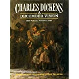 A December Vision: His Social Journalismby Charles Dickens
