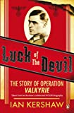 Luck of the Devil: The Story of Operation Valkyrie (0141040068) by Kershaw, Ian