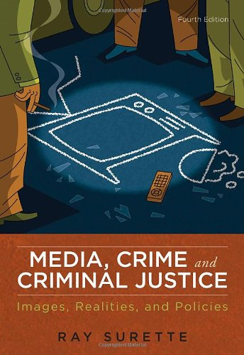 Media, Crime, and Criminal Justice: Images, Realities,...