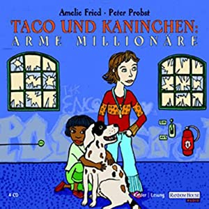 Arme Millionäre (Taco und Kaninchen) Hörbuch