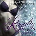 Royalty: Duvall Inc., Book 2 Audiobook by Stella Price, Audra Price Narrated by Kylie Stewart