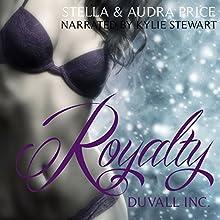 Royalty: Duvall Inc., Book 2 | Livre audio Auteur(s) : Stella Price, Audra Price Narrateur(s) : Kylie Stewart