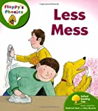 Oxford Reading Tree: Level 2: Floppy's Phonics: Less Mess (Floppy Phonics)