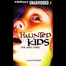 Haunted Kids: True Ghost Stories (       UNABRIDGED) by Allan Zullo Narrated by John Ratzenberger