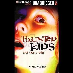Haunted Kids: True Ghost Stories | [Allan Zullo]