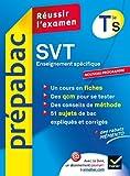 SVT Tle S Enseignement spécifique - Prépabac Réussir l'examen: Cours et sujets corrigés bac - Terminale S...