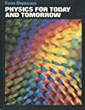 Physics for Today and Tomorrow (0719533805) by Duncan, Tom