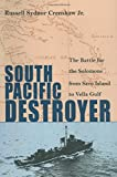 img - for South Pacific Destroyer: The Battle for the Solomons from Savo Island to Vella Gulf book / textbook / text book