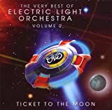 Electric Light Orchestra The Very Best of ELO Volume 2 - Ticket to the Moon