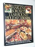 Marlene Sorosky's Year-Round Holiday Cookbook