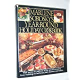 Marlene Sorosky's Year-Round Holiday Cookbook ~ Marlene Sorosky