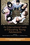 img - for An International Look at Educating Young Adolescents (Handbook of Research in Middle Level Education) book / textbook / text book