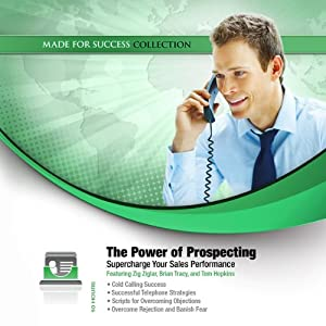 The Power of Prospecting: Supercharge Your Sales Performance | [Made for Success, Inc.]