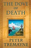 The Dove of Death: A Mystery of Ancient Ireland (Mysteries of Ancient Ireland) (0312609272) by Tremayne, Peter