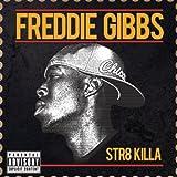Str8 Killa No Filla (w/ Big... - Freddie Gibbs