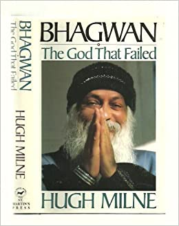 Bhagwan: The God That Failed: Hugh Milne: 9780312001063: Amazon.com