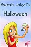 img - for Sarah Jekyll's Halloween: Fiendish Fun for Children Aged 8-12 (Hilarious Horror Books by Gaz) book / textbook / text book
