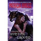 Hunting Ground (Alpha and Omega) ~ Patricia Briggs